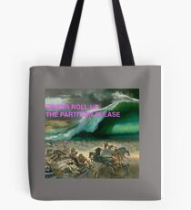 Driver Roll Up The Red Sea Please Tote Bag