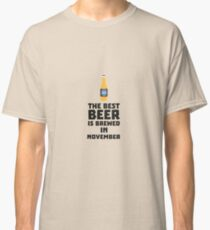 Best Beer is brewed in November Rk446 Classic T-Shirt