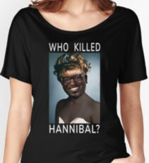 Who Killed Hannibal? Women's Relaxed Fit T-Shirt