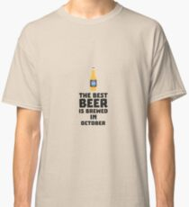 Best Beer is brewed in October R5k5z Classic T-Shirt