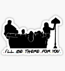 I'll Be There For You - Theme Song Sticker