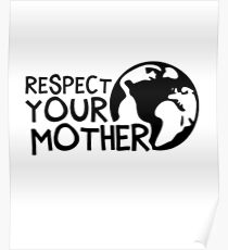 Earth Day t-shirt: Respect Your Mother  Poster