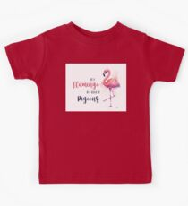 Be a Flamingo in a Flock of Pigeons Kids Clothes