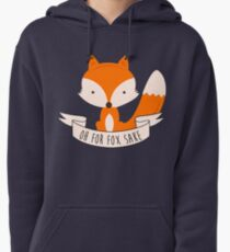 Oh For Fox Sake Pullover Hoodie