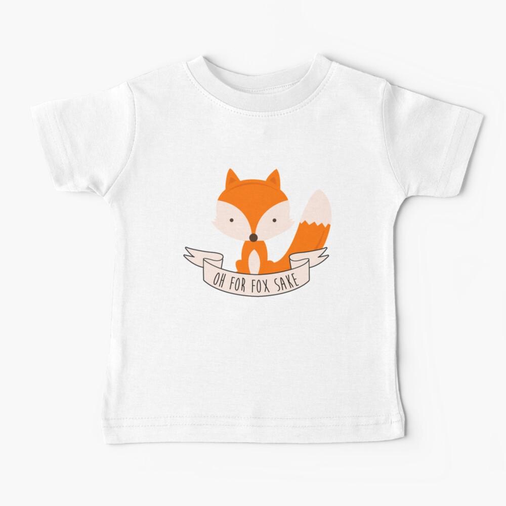 Oh For Fox Sake Baby T-Shirt