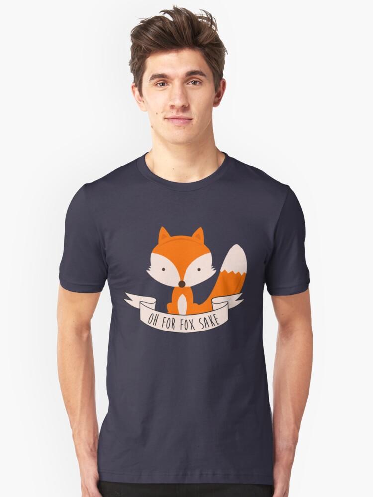 Oh For Fox Sake Unisex T-Shirt Front