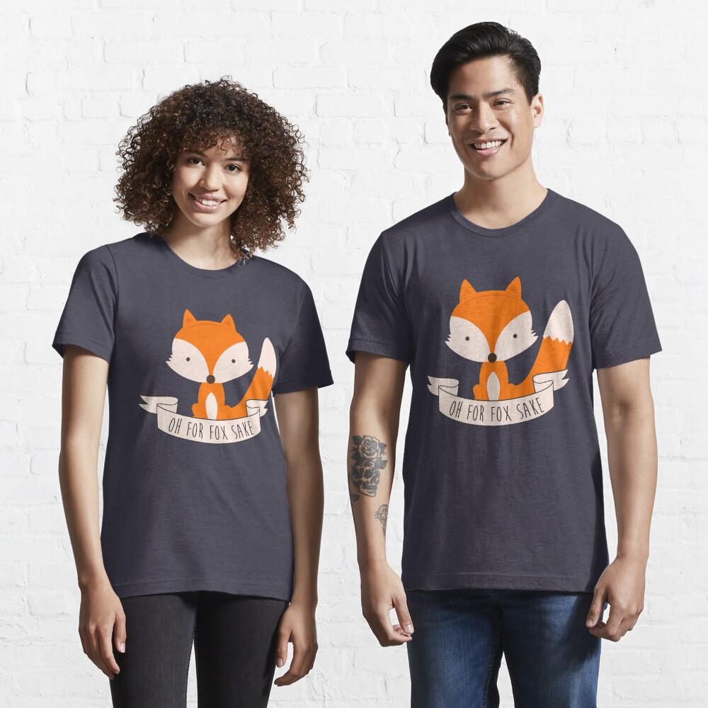 Oh For Fox Sake Essential T-Shirt