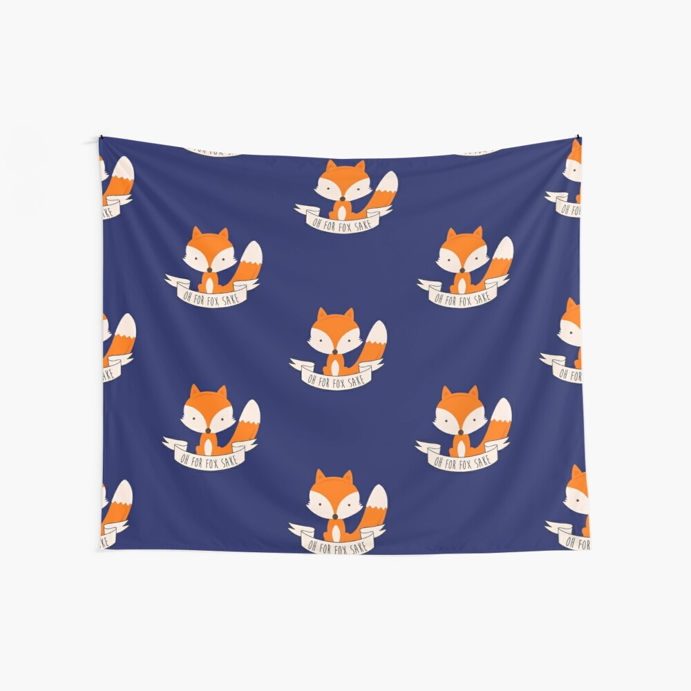 Oh For Fox Sake Wall Tapestry