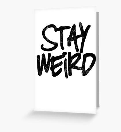 Stay weird Greeting Card