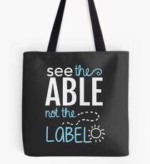 See the Able Not the Label: Autism Awareness Tote Bag