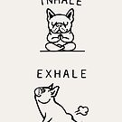 Inhale Exhale Frenchie by Huebucket
