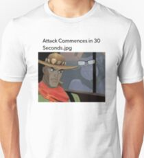 Attack commences in 30 seconds.jpg Unisex T-Shirt