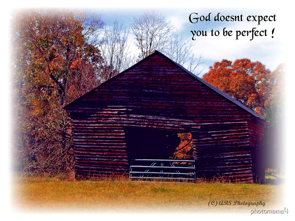 God doesn't expect you to be perfect by photomama4