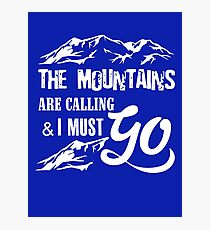 The Mountains are Calling and I Must Go-Funny Adventure Camping Clothing,Slouchy Shirt, funny travelling t-shirt, Gifts for Her, Off The Shoulder, Pillow, Phone case Photographic Print