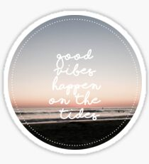 Good Vibes on The Tides Sticker