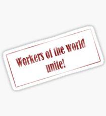 Workers of the world unite sticker Sticker