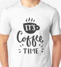 It's coffee time - coffee lover saying Unisex T-Shirt