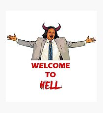 Welcome To Hell Photographic Print