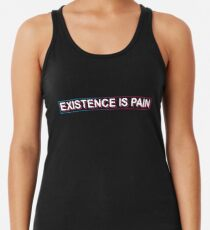 006e9ed5283fe Existence Is Pain Women s Tank Top