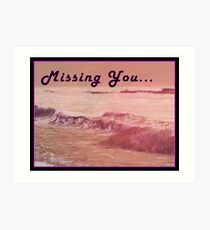 Missing You Poster Art Print