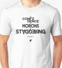 The Confidence of Morons Unisex T-Shirt