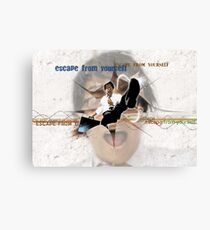 ESCAPE FROM YOURSELF Canvas Print
