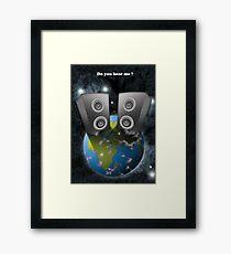 DO YOU HEAR ME? Framed Print
