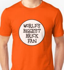 WORLD'S BIGGEST BRICK FAN T-Shirt