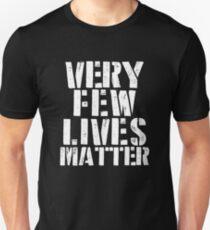 Few Lives Matter T-Shirt