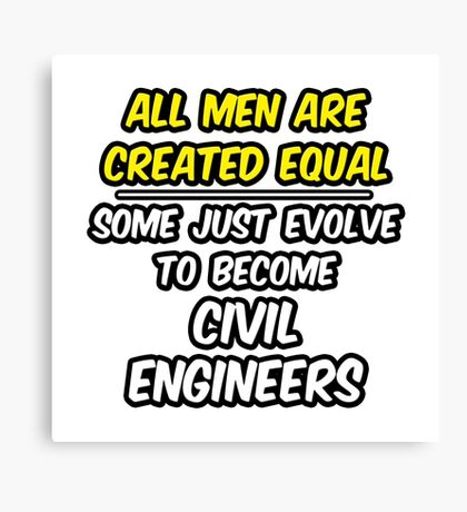 Funny Civil Engineer .. Evolution Canvas Print