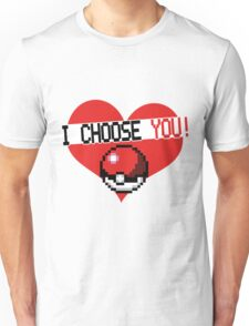 I choose  Unisex T-Shirt