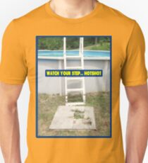 Watch Your Step... Hotshot T-Shirt
