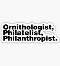 Ornithologist, Philatelist, Philanthropist. Sticker