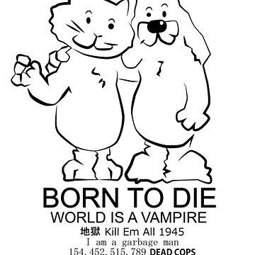 BORN TO DIE by DOPAMINEMACHINE