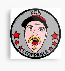 RON STOPPABLE Metal Print