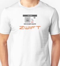 Zwift - Who is Bath Salts? T-Shirt