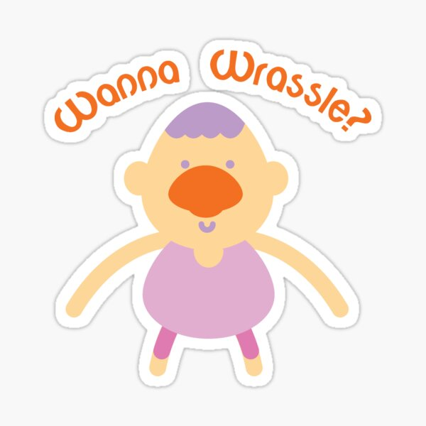 Wanna Wrassle? Sticker