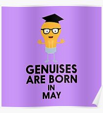 Genuises are born in MAY Rk4ac Poster