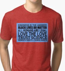 Kindness Is The Answer Black Lives Do Matter Blue Tri-blend T-Shirt