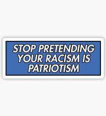 Pegatina DEJA DE PRETENDER QUE TU RACISMO ES EL PATRIOTISMO AZUL
