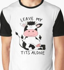 Leave My Tits Alone Graphic T-Shirt