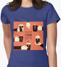 Keep Calm Drink Coffee Womens Fitted T-Shirt