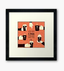 Keep Calm Drink Coffee Framed Print