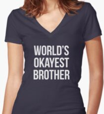 Worlds okayest brother - version 2 - white Women's Fitted V-Neck T-Shirt