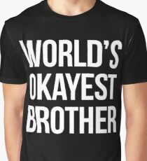 Worlds okayest brother - version 2 - white Graphic T-Shirt