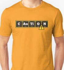 Chemistry - Periodic Table Elements: CAuTiON T-Shirt