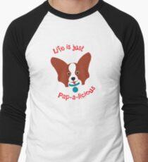 Life is just Pap-a-licious Men's Baseball ¾ T-Shirt