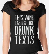 This Wine Tastes like Drunk Texts Women's Fitted Scoop T-Shirt