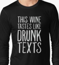 This Wine Tastes like Drunk Texts T-Shirt