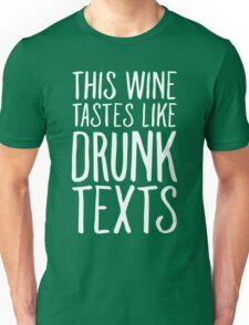 This Wine Tastes like Drunk Texts Unisex T-Shirt